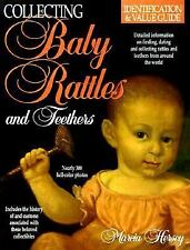 Collecting Baby Rattles and Teethers: Identification & Value Guide-ExLibrary