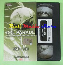 film VHS cartonata GOL PARADE 150 101 Gol piu' belli GAZZETTA SPORT (F80) no dvd