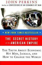 The Secret History of the American Empire : The Truth about Economic Hit Men,...