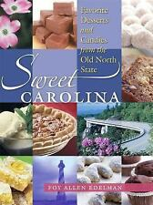 Sweet Carolina : Favorite Desserts and Candies from the Old North State by...
