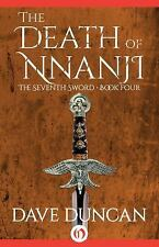 The Seventh Sword: The Death of Nnanji 4 by Dave Duncan (2014, Paperback)