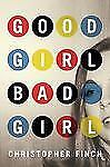 Good Girl, Bad Girl (An Alex Novalis Novel)