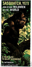 Sasquatch Yeti Wildmen A Field Guide to Relict Hominoids Dr. Jeff Meldrum