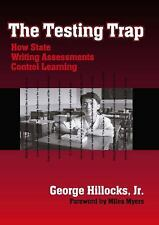 The Testing Trap: How State Writing Assessments Control Learning (Language and L