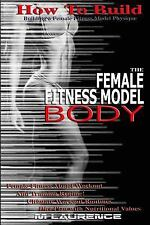 How to Build the Female Fitness Model Body : Building a Female Fitness Model...