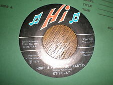 Otis Clay 45 Home Is Where The Heart Is HI