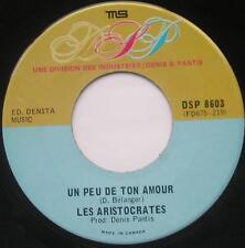 LES ARISTOCRATES Un peu de ton amour GARAGE FRENCH Canada QUEBEC 1967 Groupe 45