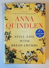 Still Life with Bread Crumbs : A Novel SIGNED by Anna Quindlen (2014, Hardcover)