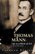 Thomas Mann: Life as a Work of Art. A Biography, Kurzke, Hermann