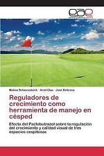 Reguladores de Crecimiento Como Herramienta de Manejo en Cesped by Beltrano...