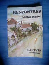 Michel RACLOT Rencontres ( illustrations de Gantner) 1981