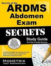 Secrets of the Ardms Abdomen Exam Study Guide : Unofficial ARDMS Test Review...