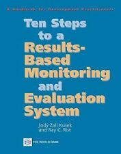 Ten Steps to a Results-Based Monitoring and Evaluation System: A Handbook for De
