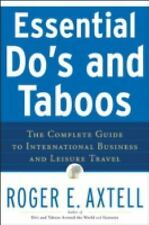 Essential Do's and Taboos: The Complete Guide to International Business and Leis
