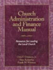 Church Administration and Finance Manual : Resources for Leading the Local...