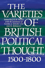 The Varieties of British Political Thought, 1500-1800 by Lois G. Schwoerer, Gord