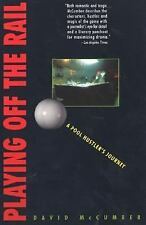 Playing off the Rail : A Pool Hustler's Journey by David McCumber (1997,...