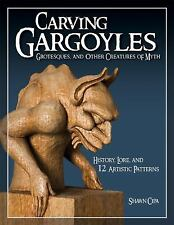 NEW Carving Gargoyles, Grotesques, and Other Creatures of Myth: History, Lore, a