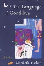 The Language of Good-bye by Fischer, Maribeth