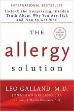 The Allergy Solution : The Surprising, Hidden Truth about Why You Are Sick...