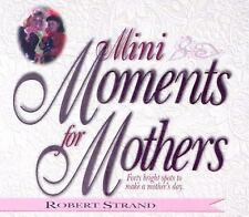 Mini Moments for Mothers: Forty Bright Spots to Make a Mother's Day, Strand, Rob