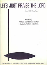"""BILL & GLORIA GAITHER """"LET'S JUST PRAISE THE LORD"""" SHEET MUSIC VOCAL SOLO/PIANO!"""