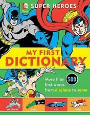 DC Super Heroes: My First Dictionary 8 by Michael Robin and Name to be...
