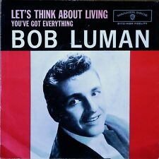 BOB LUMAN - LET'S THINK ABOUT LIVING - WARNER BROS. - 45 + PICTURE SLEEVE