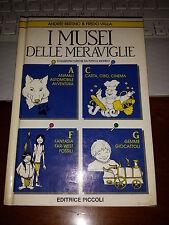 I MUSEI DELLE MERAVIGLIE Collezioni curiose dal mondo A. BERTINO & FREDO VALLA