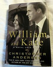 2011 William and Kate: A Royal Love Story by Christopher Andersen Hardcover Book