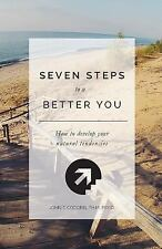 7 Steps to a Better You : How to Develop Your Natural Tendencies by John T....