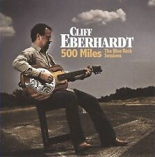 500 Miles: The Blue Rock Sessions by Cliff Eberhardt (CD, Nov-2009, Red House)