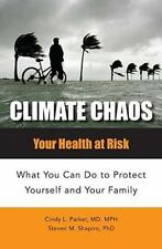 Climate Chaos: Your Health at Risk, What You Can Do to Protect Yoursel-ExLibrary