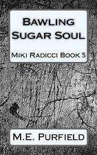 Bawling Sugar Soul by Purfield, M. E. -Paperback