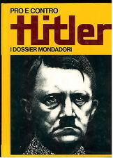 ALEOTTI LUCIANO PRO E CONTRO HITLER MONDADORI 1972 I° EDIZ. I DOSSIER 4