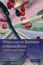 Ethics and the Business of Biomedicine (2009, Hardcover)