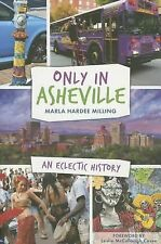 Only in Asheville:, Milling, Marla Hardee, Good Book