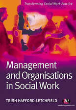 Management and Organisations in Social Work (Transforming Social Work Practice)