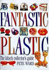Fantastic Plastic: The Kitsch Collector's Guide