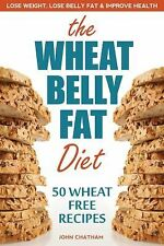 John Chatham - Wheat Belly Fat Diet (2013) - New - Trade Paper (Paperback)