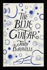 John Banville - The Blue Guitar; SIGNED DATED 1st/1st