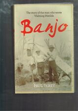 Banjo: The Story of the Man Who Wrote Waltzing Matilda by Paul Terry