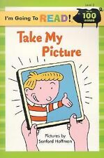I'm Going to Read® (Level 2): Take My Picture (I'm Going to Read® Series)