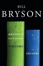 Bryson's Dictionary for Writers and Editors by Bill Bryson (2009, Paperback)