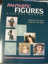 FANTASTIC FIGURES~SUSANNA OROYAN 1994 *OOP RARE doll-clay how-to~techniques~tips
