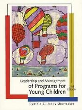 Leadership and Management of Programs for Young Children (2nd Edition), Shoemake