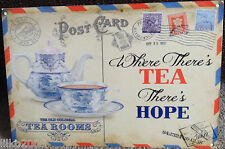 """WHERE THERE'S TEA THERE'S HOPE RETRO METAL SIGN 12""""X 8"""", CAFE, KITCHEN, TEA ROOM"""