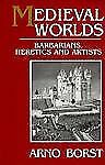 Medieval Worlds: Barbarians, Heretics and Artists in the Middle Ages