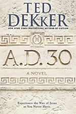 Ad: A. D. 30 : A Novel 1 by Ted Dekker (2014, Hardcover)