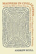 Madness in Civilization: A Cultural History of Insanity, from the Bible to Freud